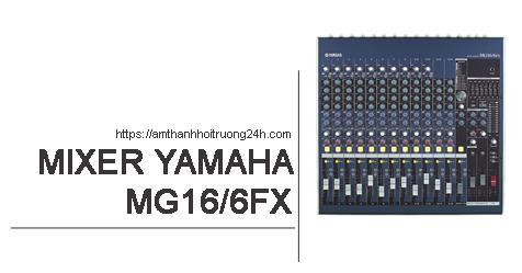Bàn Mixer Yamaha MG16/6FX