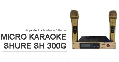 Micro không dây Shure SH 300G